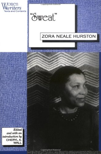 essay on sweat by zora neale hurston Download thesis statement on sweat by zora neale hurston in our database or order an original thesis paper that will be written by one of our staff writers and.