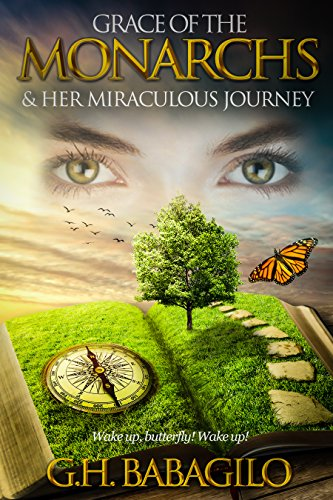 Grace Of The Monarchs & Her Miraculous Journey by G.H. Babagilo ebook deal