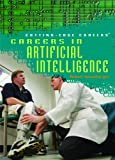 Careers in Artificial Intelligence (Cutting-Edge Careers) (1404209530) by Greenberger, Robert