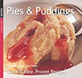 Pies & Puddings: Quick & Easy, Proven Recipes