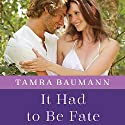 It Had to Be Fate Audiobook by Tamra Baumann Narrated by Kate Rudd