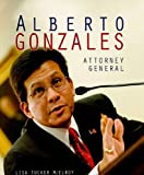 img - for Alberto Gonzales (Gateway Biography) (Gateway Biographies) book / textbook / text book