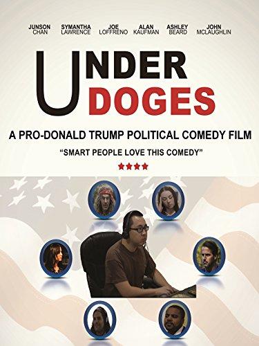 Underdoges - A Pro-Donald Trump Political Comedy Film