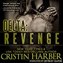 Delta: Revenge Audiobook by Cristin Harber Narrated by Jeffrey Kafer