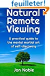 Natural Remote Viewing: A practical g...
