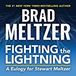 Fighting the Lightning: A Eulogy for Stewart Meltzer | Brad Meltzer