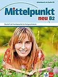 Mittelpunkt Neu: Arbeitsbuch B2 & CD (German Edition)