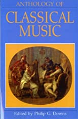 By Philip G. Downs - Anthology of Classical Music: 1st (first) Edition