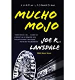 Joe R. Lansdale Mucho Mojo: A Hap and Leonard Novel (2)[ MUCHO MOJO: A HAP AND LEONARD NOVEL (2) ] By Lansdale, Joe R. ( Author )Jan-06-2009 Paperback