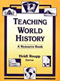img - for Teaching World History: A Resource Book (Sources and Studies in World History) book / textbook / text book