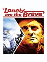 Lonely Are the Brave [HD]
