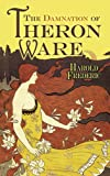 The Damnation of Theron Ware (Dover Books on Literature & Drama)