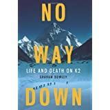 No Way Down: Life and Death on K2by Graham Bowley