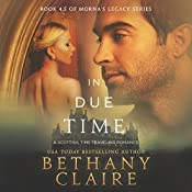 In Due Time: A Novella: Morna's Legacy Series   Bethany Claire