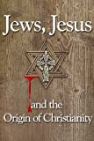 Jews, Jesus and the Origin of Christianity (1590450051) by Yehezkel Kaufmann