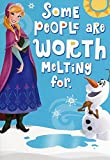 Greeting Card Birthday Disney Frozen Some People Are Worth Melting For