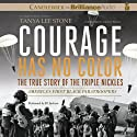 Courage Has No Color: The True Story of the Triple Nickles: America's First Black Paratroopers (       UNABRIDGED) by Tanya Lee Stone Narrated by JD Jackson
