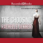 The Choosing | Rachelle Dekker