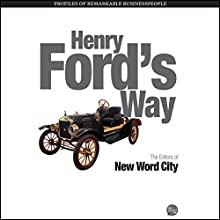 Henry Ford's Way Audiobook by  The Editors of New Word City Narrated by Suzanne Toren