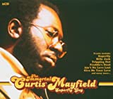The Immortal Curtis Mayfield: Superfly Guy Curtis Mayfield