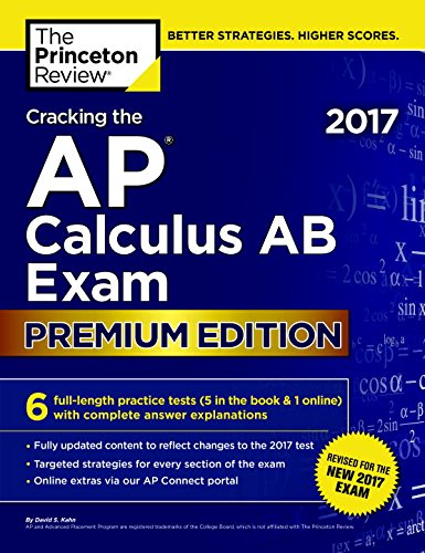 Cracking the AP Calculus AB Exam 2017, Premium Edition (College Test Preparation)