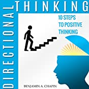 Directional Thinking: 10 Steps to Positive Thinking   [Benjamin Chapin]