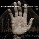 Shorter, Wayne Beyond The Sound Barrier Mainstream Jazz
