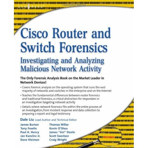 Cisco Router and Switch Forensics: Investigating and Analyzing Malicious Network Activity