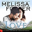 Sisters in Love: Snow Sisters Audiobook by Melissa Foster Narrated by B.J. Harrison