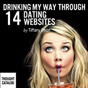 Drinking My Way Through 14 Online Dating Websites | [Tiffany Peón]