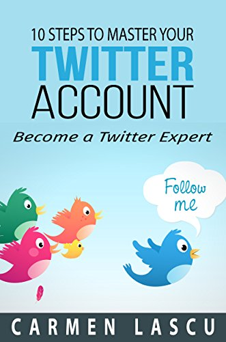 10-steps-to-master-your-twitter-account-become-a-twitter-expert