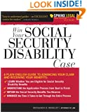 Win Your Social Security Disability Case: Advance Your SSD Claim and Receive the Benefits You Deserve (Sphinx Legal)