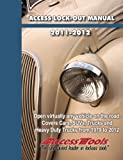 Access Lockout Manual 2011-2012: Open virtually any vehicle on the road. Covers Cars, SUVs, Trucks and Heavy Duty Trucks from 1979 to 2012