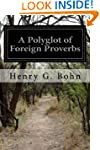 A Polyglot of Foreign Proverbs: Compr...