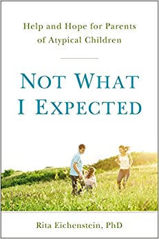 Eichenstein – Not What I Expected: Help and Hope for Parents of Atypical Children