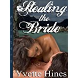 Stealing the Brideby Yvette Hines