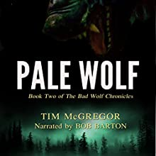 Pale Wolf: Bad Wolf Chronicles, Book 2 Audiobook by Tim McGregor Narrated by Bob Barton