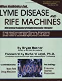 img - for When Antibiotics Fail: Lyme Disease and Rife Machines, with Critical Evaluation of Leading Alternative Therapies Paperback - January 5, 2005 book / textbook / text book