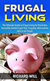 img - for Frugal Living: The Ultimate Guide to Frugal Living for Dummies. Incredibly Useful Frugal Tips, Frugality, Minimalism, How to be Frugal. book / textbook / text book