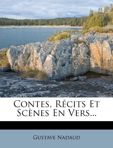 Contes, Récits Et Scènes En Vers...