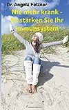 Mein Lesetipp: <br />Nie mehr krank - So stärken Sie Ihr Immunsystem