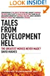 Tales From Development Hell (New Upda...