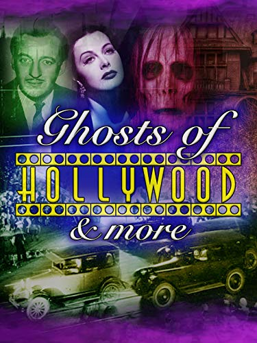 Ghosts of Hollywood & More