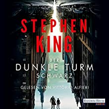 Schwarz (Der dunkle Turm 1) Hörbuch von Stephen King Gesprochen von: Vittorio Alfieri