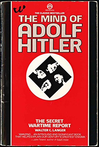 the mind of adolf hitler 362 quotes from adolf hitler: 'if you win, you need not have to explain and if he does so it is merely because he is of a feebler nature and narrower mind.