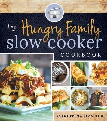-the-hungry-family-slow-cooker-cookbook-by-dymock-christina-author-mar-11-2014-paperback-