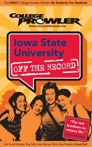 Iowa State University - College Prowler Guide (College Prowler: Iowa State University Off the Record), COLLEGE PROWLER