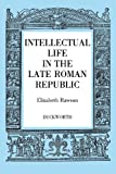 Intellectual Life in the Roman Republic