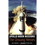 Apollo Moon Missions: The Unsung Heroesby Billy W. Watkins