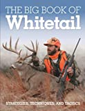 The Big Book of Whitetail: Strategies, Techniques, and Tactics (076034373X) by Clancy, Gary